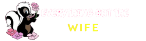 Everything But The Wife